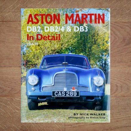 Aston Martin DB2, DB2/4 & DB3 in Detail 1950 - 1959 by Nick Walker / Simon Clay, 2004 - Classentials book store